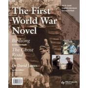 AS/A-Level English Literature: The First World War Novel - Birdsong & the Ghost Road Teacher Resource Pack by Dr. David James