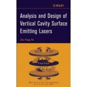 Analysis and Design of Vertical Cavity Surface Emitting Lasers by S.F. Yu