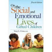 On the Social and Emotional Lives of Gifted Children by Tracy L Cross