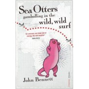 Sea Otters Gambolling In The Wild, Wild Surf by John Bennett