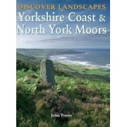 Discover Landscapes - Yorkshire Coast and North York Moors by John Potter