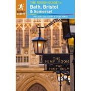 The Rough Guide to Bath, Bristol & Somerset by Rough Guides