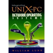 Integrating Unix and PC Network Operating Systems by William Lund