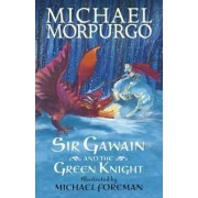 Sir Gawain and the Green Knight by Michael Morpurgo