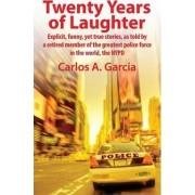 Twenty Years of Laughter by Carlos A Garcia