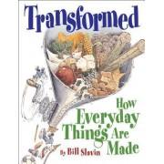 Transformed by Bill Slavin