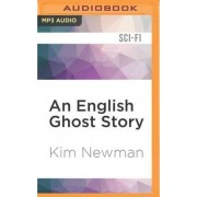 An English Ghost Story by Kim Newman