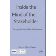 Inside the Mind of the Stakeholder by Ulrich Steger
