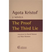 Two Novels: The Proof, The Third Lie by Agota Kristof