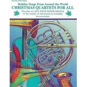 Christmas Quartets for All (Holiday Songs from Around the World) by William Ryden