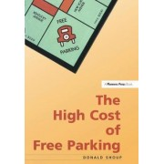The High Cost of Free Parking by Donald Shoup