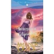 Noi inceputuri in Eclipse Bay - Amanda Quick