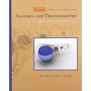 Algebra and Trigonometry with Analytic Geometry by Earl Swokowski