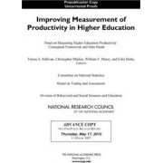 Improving Measurement of Productivity in Higher Education by Panel on Measuring Higher Education Productivity: Conceptual Framework and Data Needs