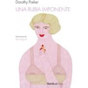 Una rubia imponente by Dorothy Parker
