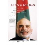Lion of Jordan by Professor of International Relations at University of Oxford and Fellow Avi Shlaim