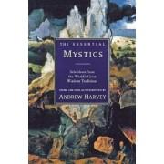 The Essential Mystics by Andrew Harvey