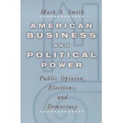 American Business and Political Power by Mark Smith