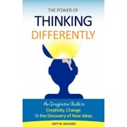 The Power of Thinking Differently by Javy W Galindo