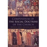 Compendium of the Social Doctrine of the Church by Pontifical Council of Justice and Peace
