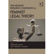 The Ashgate Research Companion to Feminist Legal Theory by Vanessa E. Munro