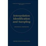 Interpolation, Identification and Sampling by Jonathan R. Partington