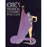 Theatrical Costumes in Full Colour by Erte