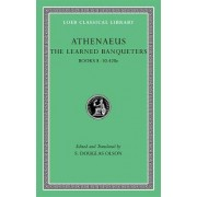 The Learned Banqueters: Books 8-10.240e v. 4 by Athenaeus