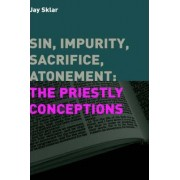 Sin, Impurity, Sacrifice, Atonement by Jay Sklar