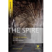 The Spire: York Notes Advanced by William Golding