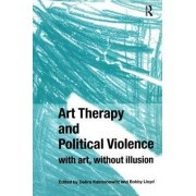 Art Therapy and Political Violence by Diane Waller