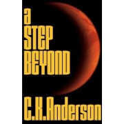 A Step Beyond by Christopher K Anderson