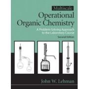 Multiscale Operational Organic Chemistry: v. 2 by John W. Lehman