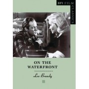 On the Waterfront by Leo Braudy