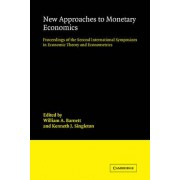 New Approaches to Monetary Economics by William A. Barnett