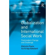Globalization and International Social Work by Malcolm Payne