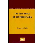 The New World of Southeast Asia by Lennox A Mills