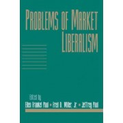 Problems of Market Liberalism: Volume 15, Social Philosophy and Policy, Part 2 by Ellen Frankel Paul