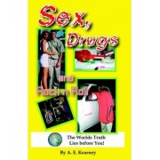 Sex, Drugs and Rock N Roll by A E Kearney