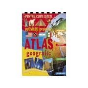 Activitati practice pentru copii isteti - Atlas geografic .