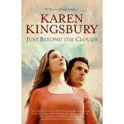 Just Beyond the Clouds by Karen Kingsbury