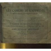Les Cahiers De L'apprenti Mecanicien-Constructeur. 1er Cahier De Dessin Technique. Calibres - Petit Outillage - Organes De Machines