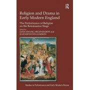 Religion and Drama in Early Modern England by Dr Elizabeth Williamson