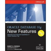 Oracle Database 10g New Features by Robert Freeman