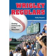 Wrigley Regulars by Holly Swyers