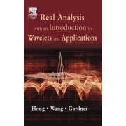Real Analysis with an Introduction to Wavelets and Applications by Don Hong