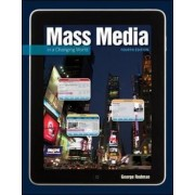 Mass Media in a Changing World by George R. Rodman