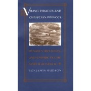 Viking Pirates and Christian Princes by Benjamin Hudson