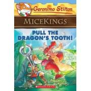 Pull the Dragon's Tooth! (Geronimo Stilton Micekings #3)