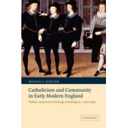 Catholicism and Community in Early Modern England by Michael C. Questier
